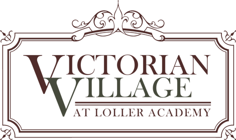 Victorian Village at Loller Academy